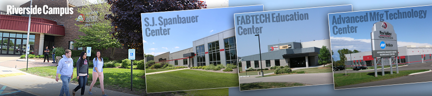 Oshkosh Locations: Riverside Campus, SJ Spanbauer Center, FABTECH Education Center and Advanced Mfg Technology Center